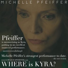 "Rave Reviews of Michelle Pfeiffer's ""Where is Kyra?"" 