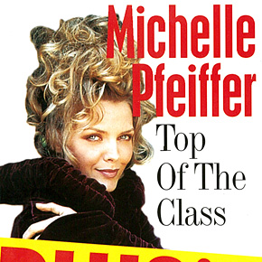 Michelle Pfeiffer Top Of The Class | February 1996